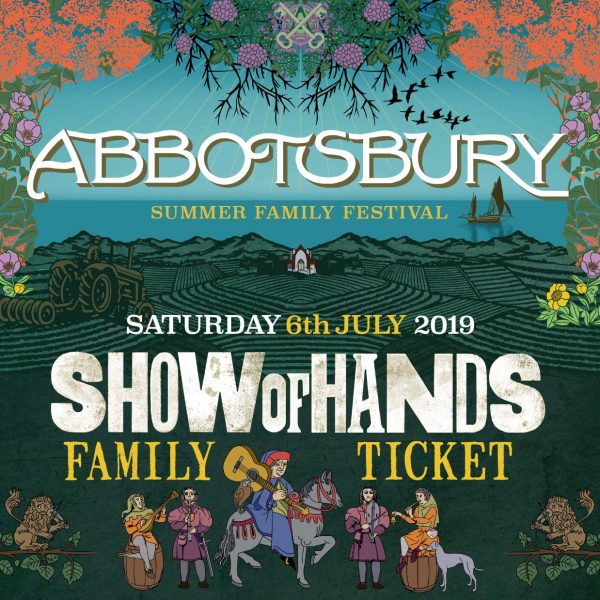 Show of Hands 2019 at Abbotsbury Subtropical Gardens - Family Ticket